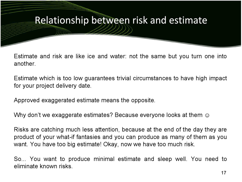 Estimate and risk are like ice and water: not t...