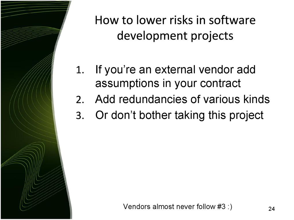 If you're an external vendor add assumptions in...