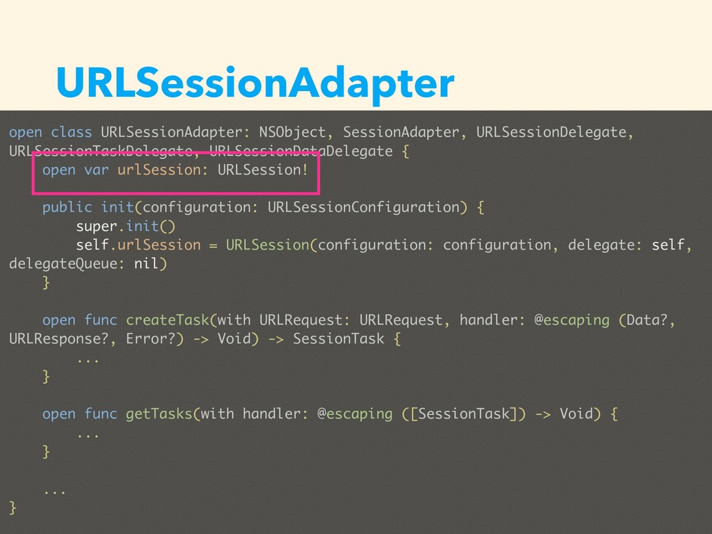 URLSessionAdapter open class URLSessionAdapter:...