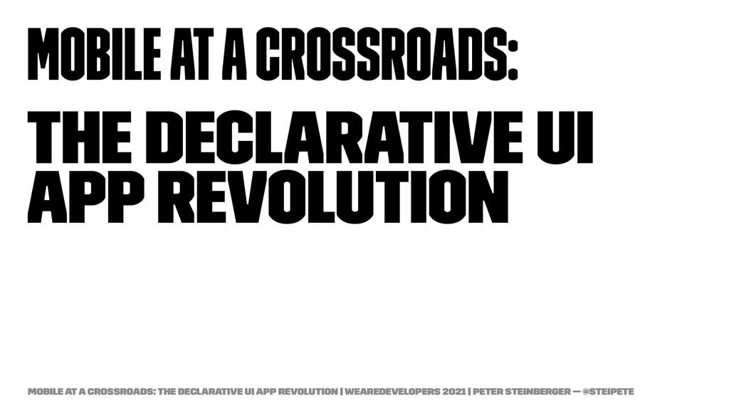Mobile at a Crossroads: The Declarative UI App ...