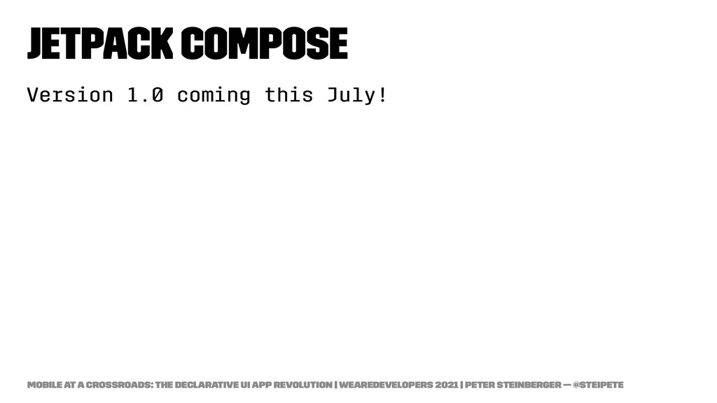Jetpack Compose Version 1.0 coming this July! M...