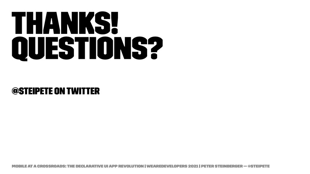 Thanks! Questions? @steipete on Twitter Mobile ...