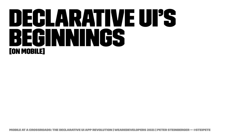 Declarative UI's beginnings [on mobile] Mobile ...