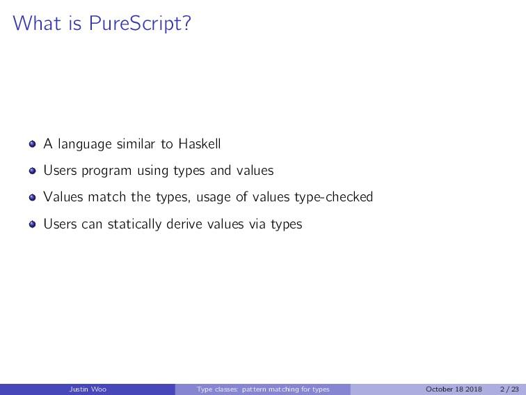 What is PureScript? A language similar to Haske...