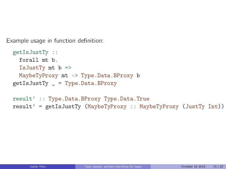 Example usage in function definition: getIsJustT...
