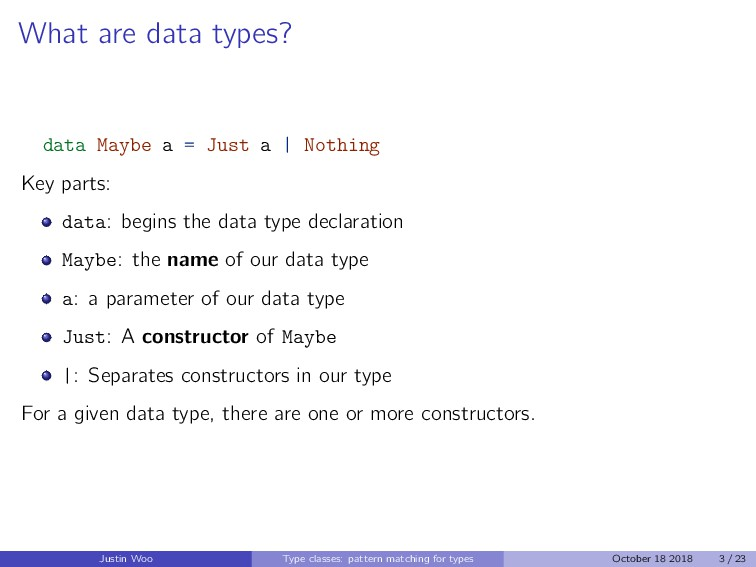 What are data types? data Maybe a = Just a | No...