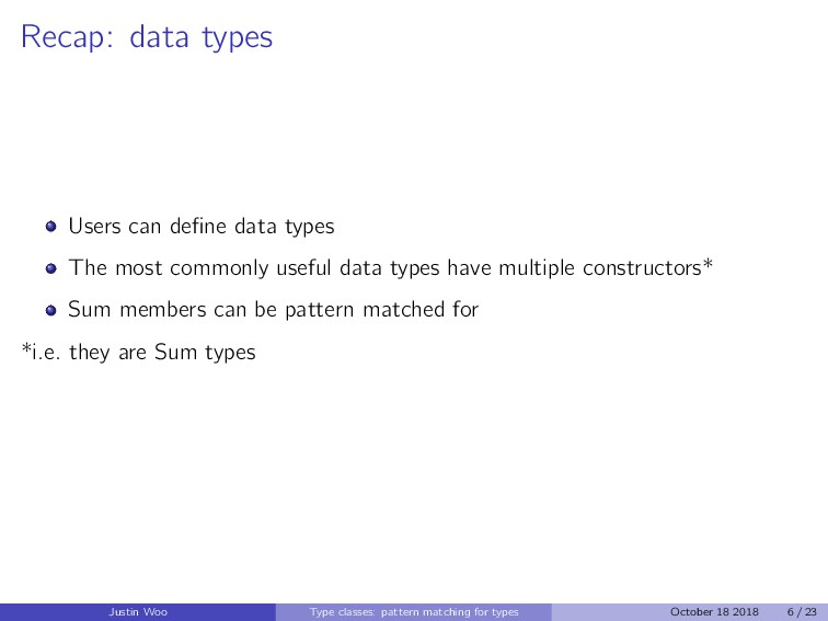 Recap: data types Users can define data types Th...