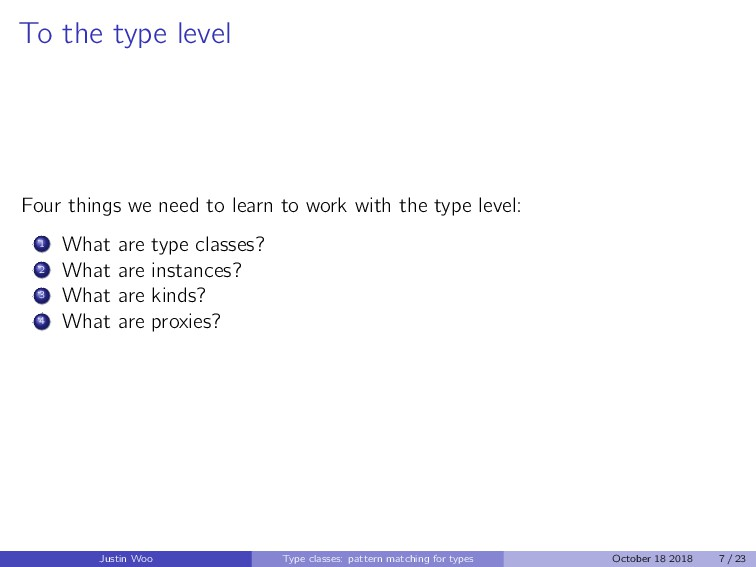 To the type level Four things we need to learn ...