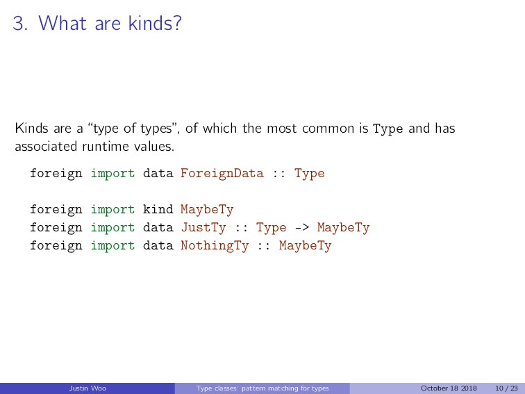 """3. What are kinds? Kinds are a """"type of types"""",..."""