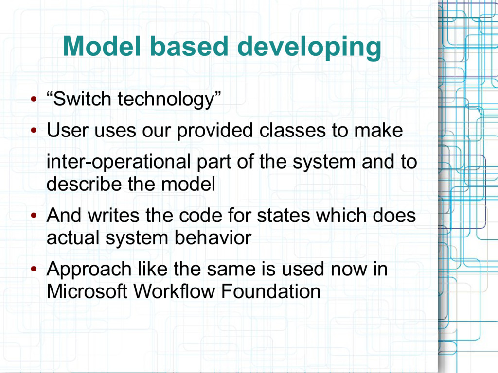 """Model based developing ● """"Switch technology"""" ● ..."""