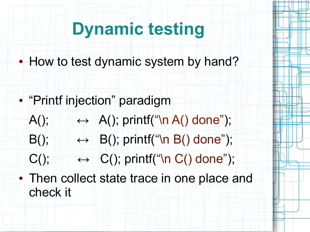 Dynamic testing ● How to test dynamic system by...