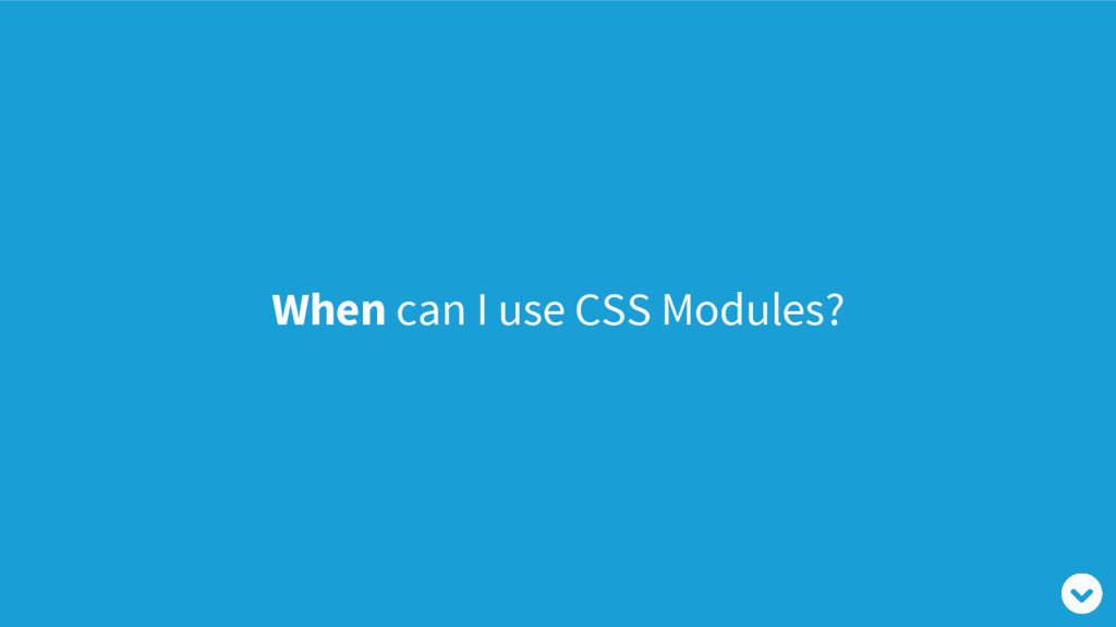 When can I use CSS Modules?