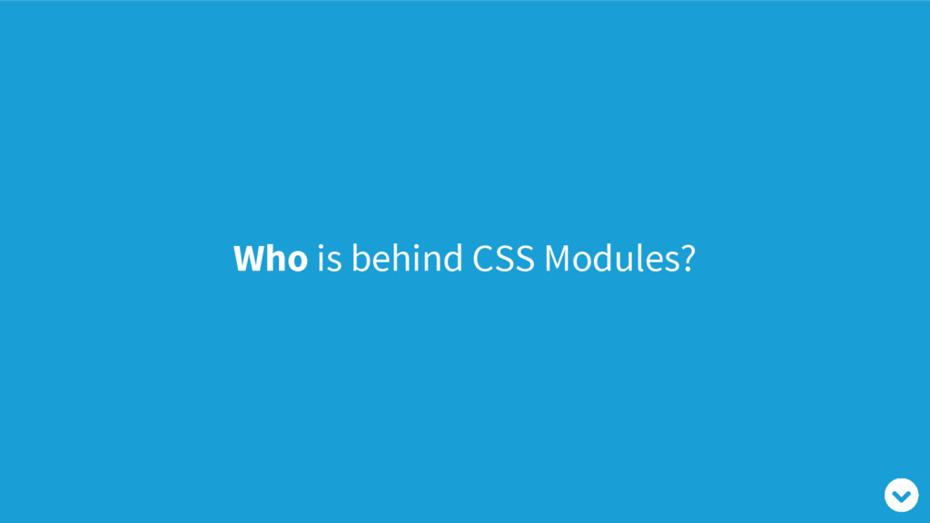 Who is behind CSS Modules?
