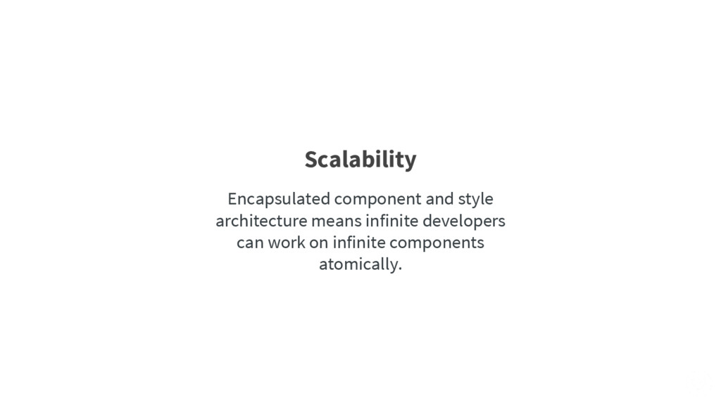 Scalability Encapsulated component and style ar...