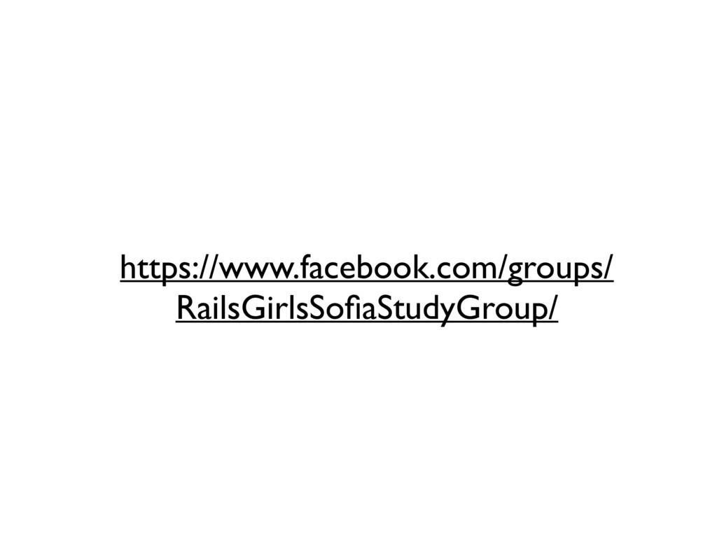 https://www.facebook.com/groups/ RailsGirlsSofia...