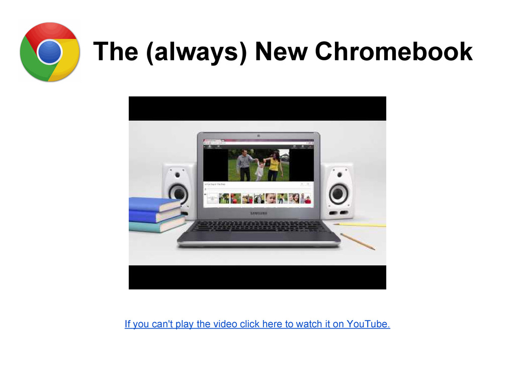 The (always) New Chromebook If you can't play t...