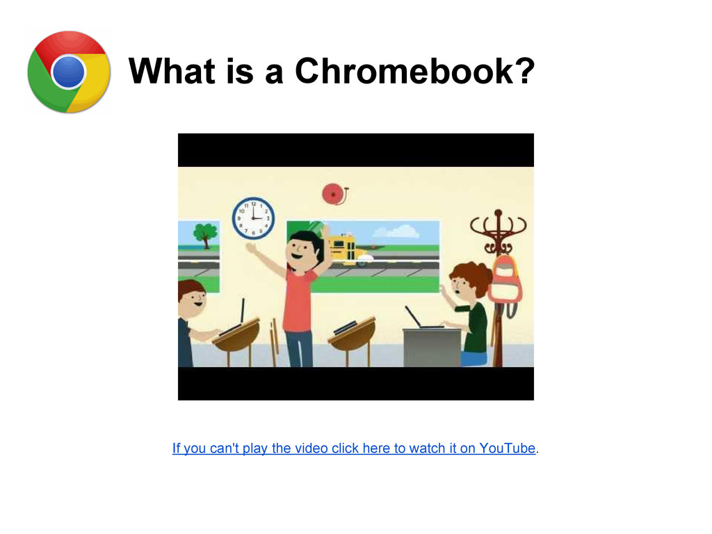 What is a Chromebook? If you can't play the vid...