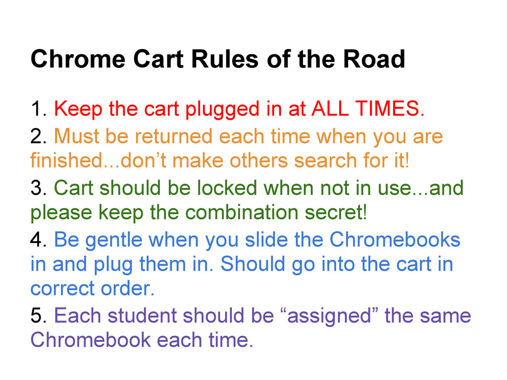 Chrome Cart Rules of the Road 1. Keep the cart ...