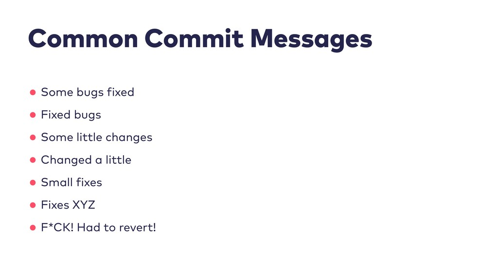 Common Commit Messages •Some bugs fixed •Fixed ...