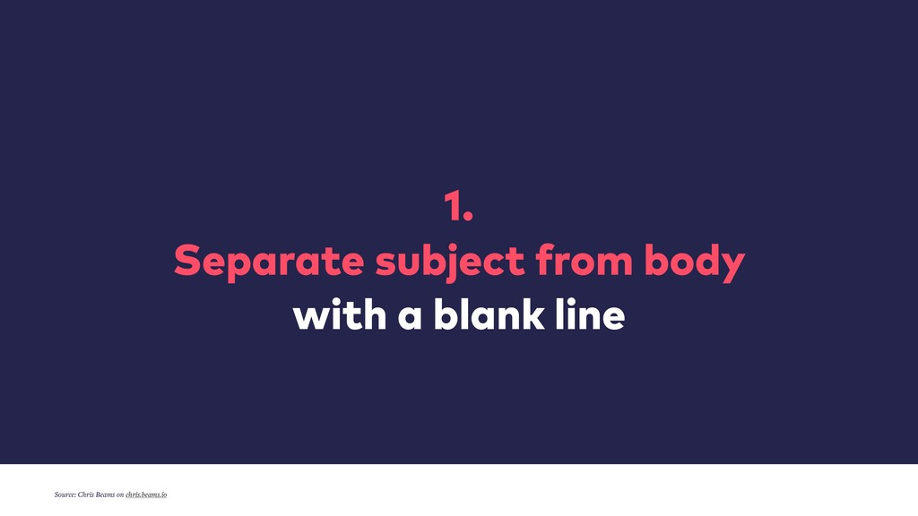 1.  Separate subject from body with a blank li...