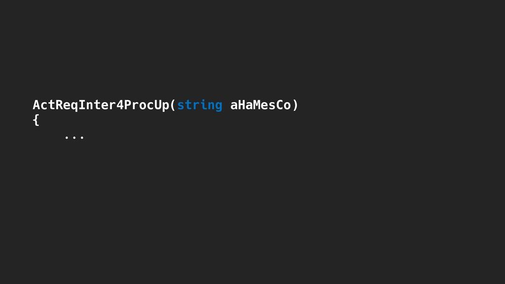 ActReqInter4ProcUp(string aHaMesCo) {  ...