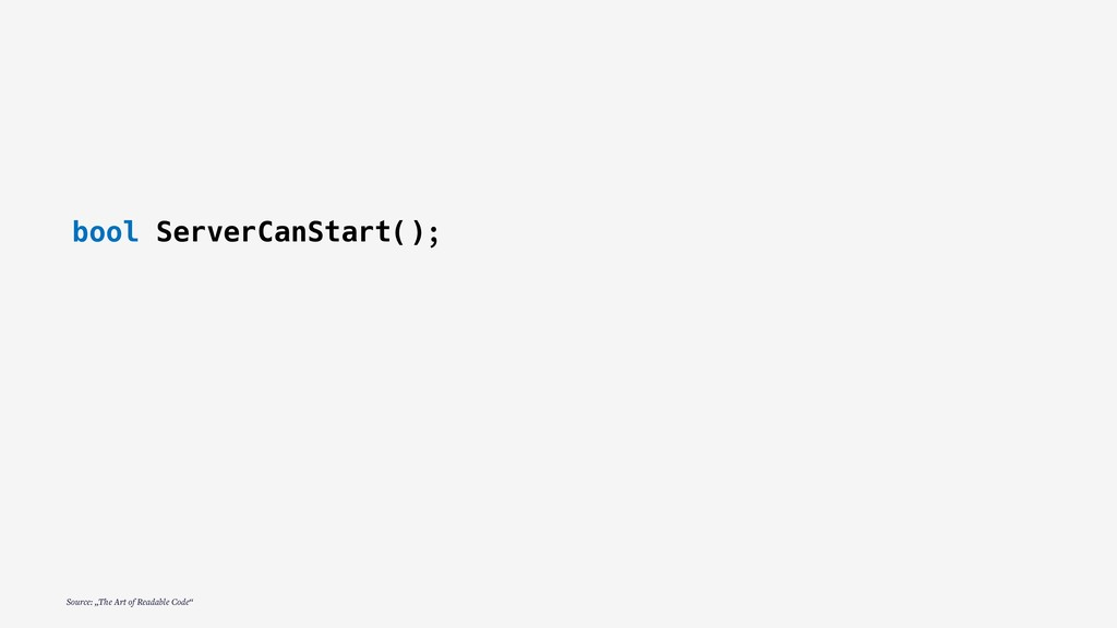 "bool ServerCanStart(); Source: ""The Art of Read..."