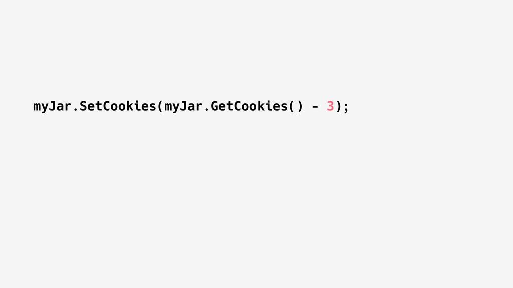 myJar.SetCookies(myJar.GetCookies() - 3);