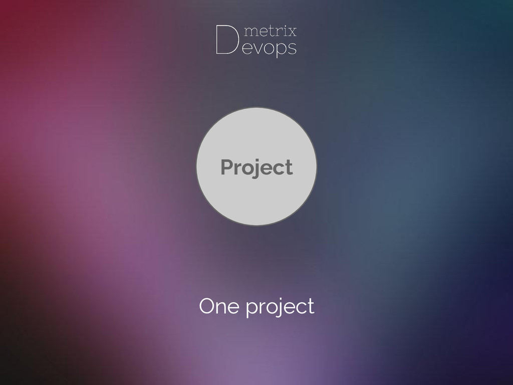 One project Project