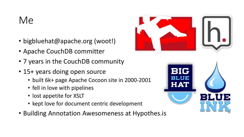Me • bigbluehat@apache.org (woot!) • Apache Cou...