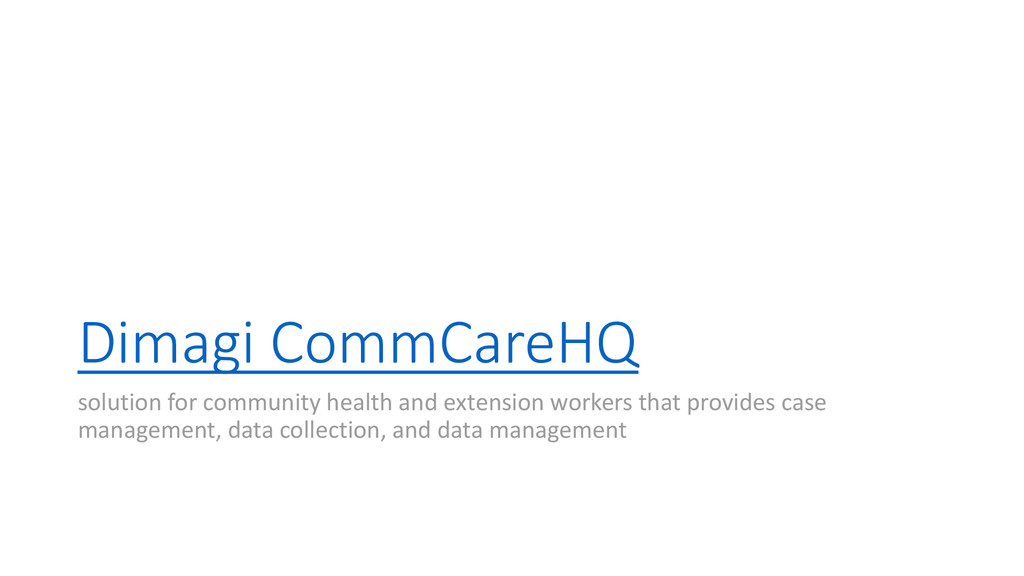 Dimagi CommCareHQ solution for community health...