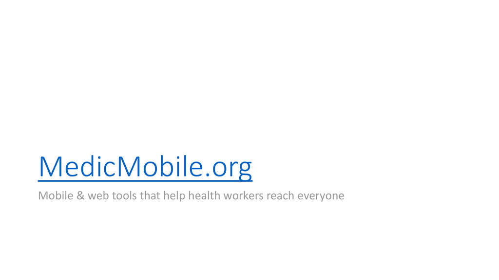 MedicMobile.org Mobile & web tools that help he...