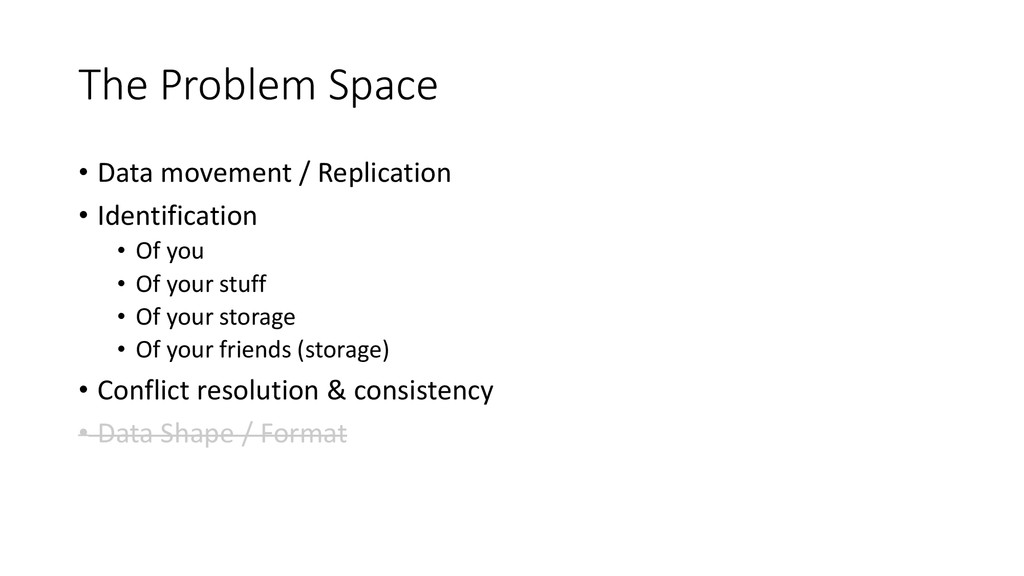 The Problem Space • Data movement / Replication...