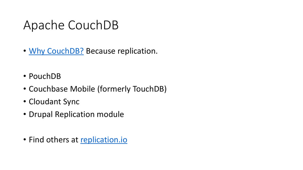Apache CouchDB • Why CouchDB? Because replicati...