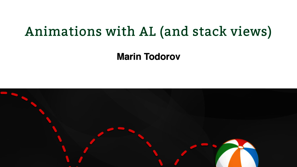 Animations with AL (and stack views) Marin Todo...