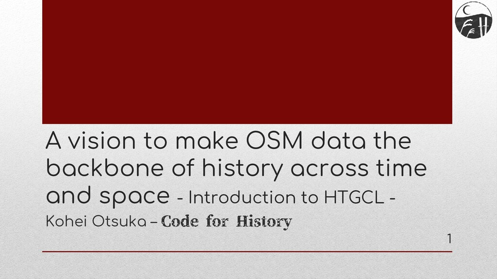 A vision to make OSM data the backbone of histo...