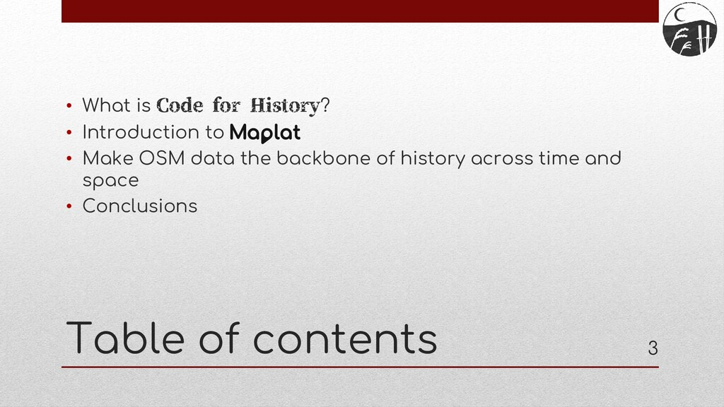 Table of contents • What is Code for History? •...
