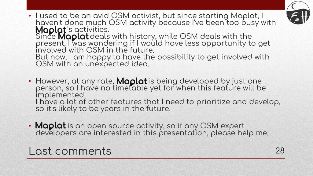 • I used to be an avid OSM activist, but since ...