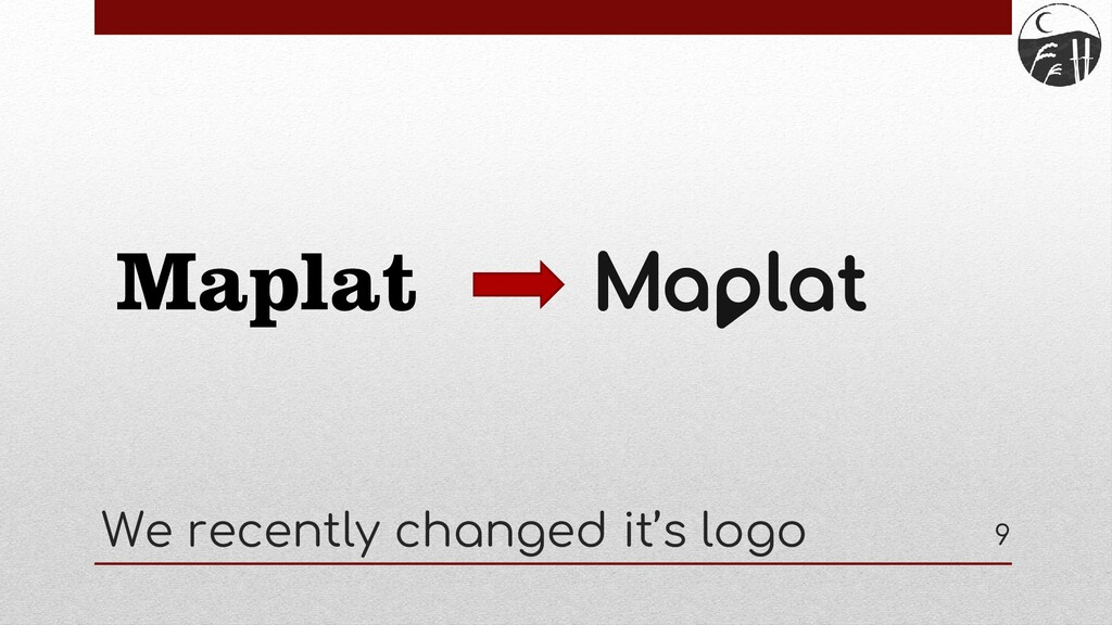 We recently changed it's logo 9 Maplat