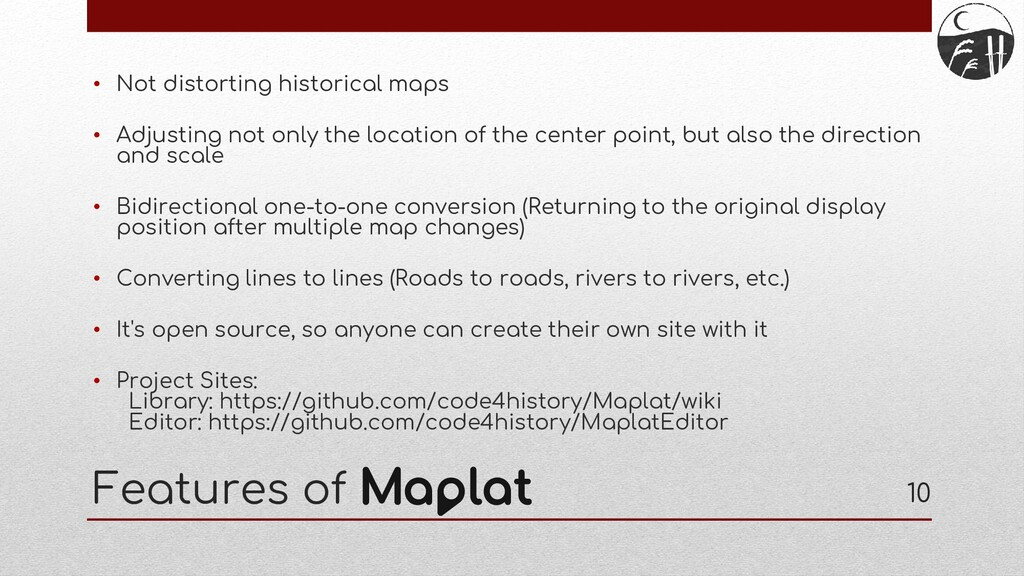 Features of • Not distorting historical maps • ...
