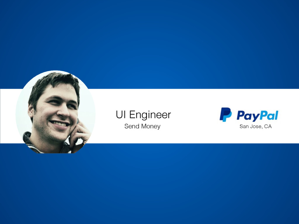 UI Engineer Send Money San Jose, CA