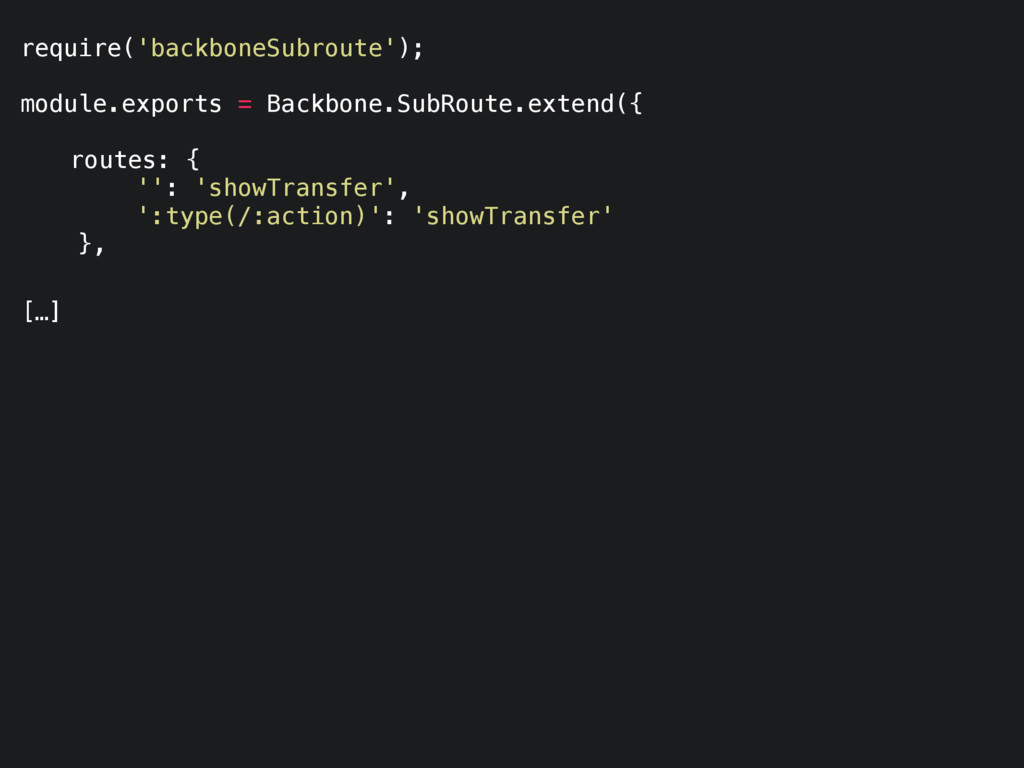 require('backboneSubroute'); module.exports = B...