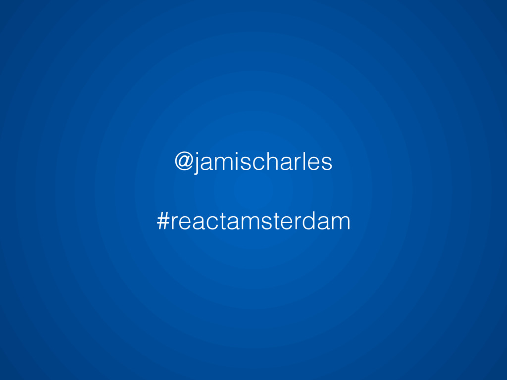 @jamischarles #reactamsterdam