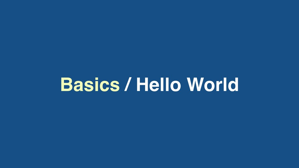 Basics / Hello World