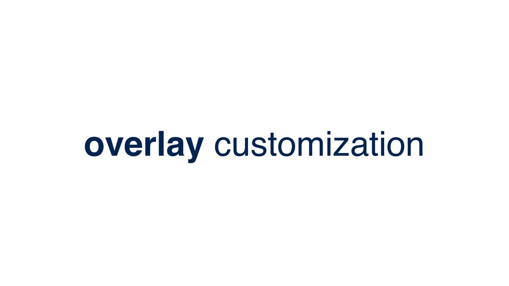 overlay customization