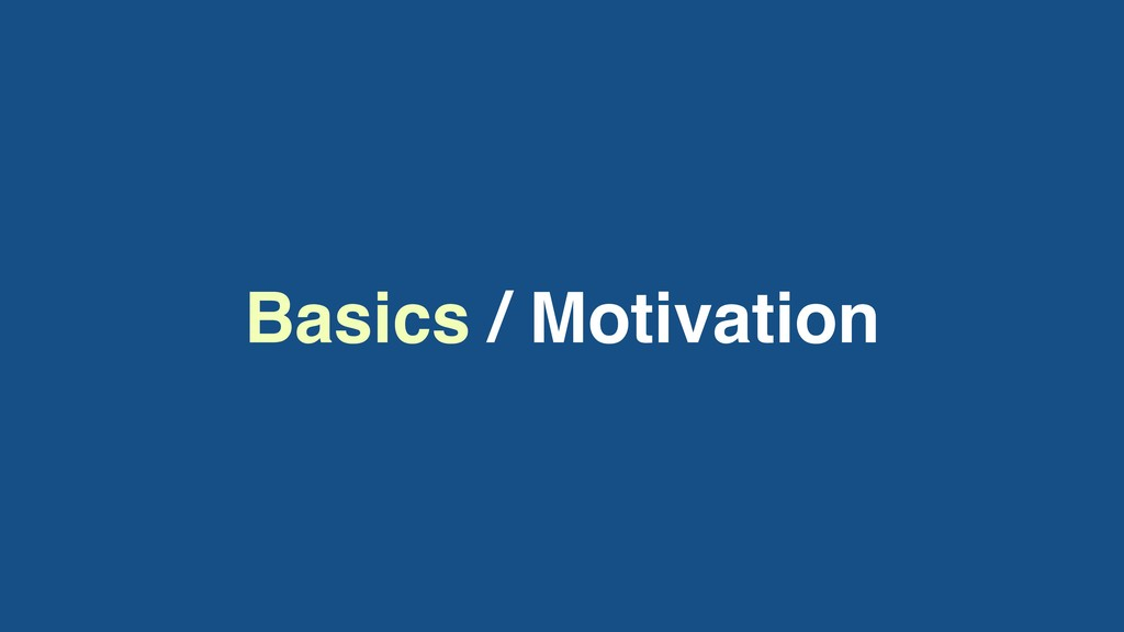 Basics / Motivation