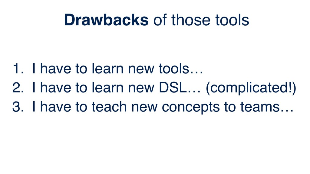 1. I have to learn new tools… 2. I have to lear...