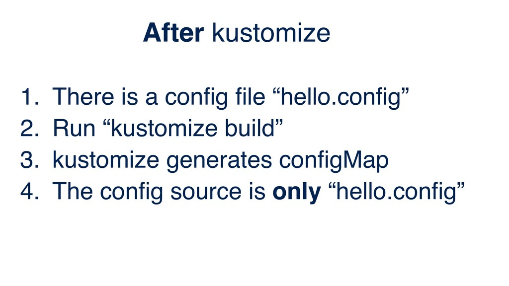 "1. There is a config file ""hello.config"" 2. Run ""k..."