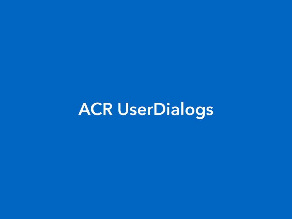 ACR UserDialogs
