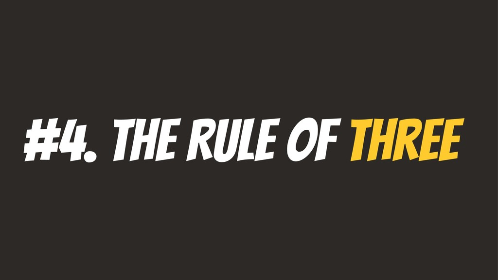 #4. The Rule of Three