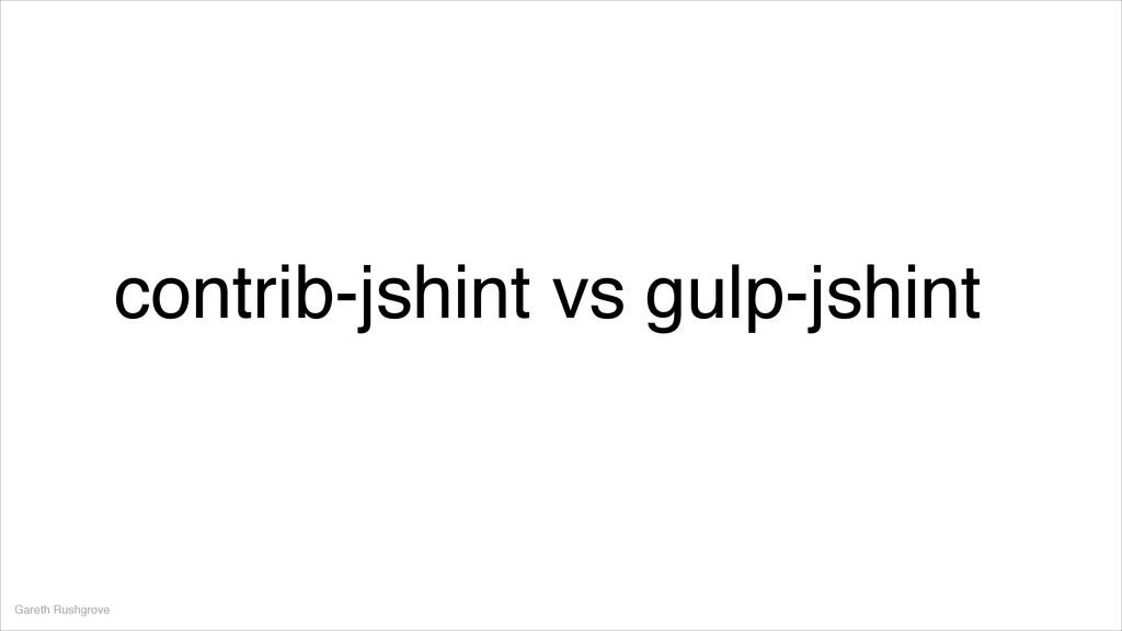 Gareth Rushgrove contrib-jshint vs gulp-jshint